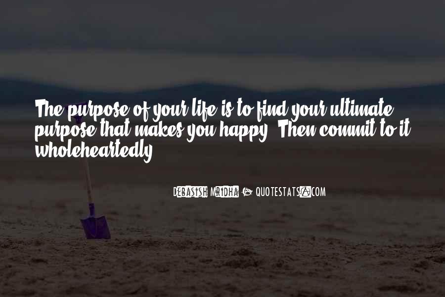 What Is The Purpose Of Life Quotes #846716