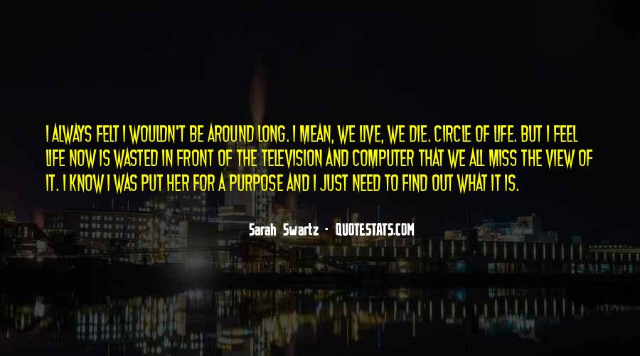 What Is The Purpose Of Life Quotes #901233