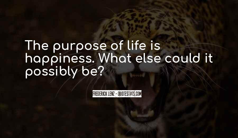 What Is The Purpose Of Life Quotes #918444