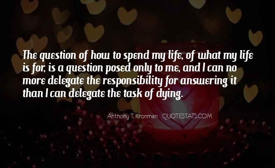 What Is The Purpose Of Life Quotes #935934