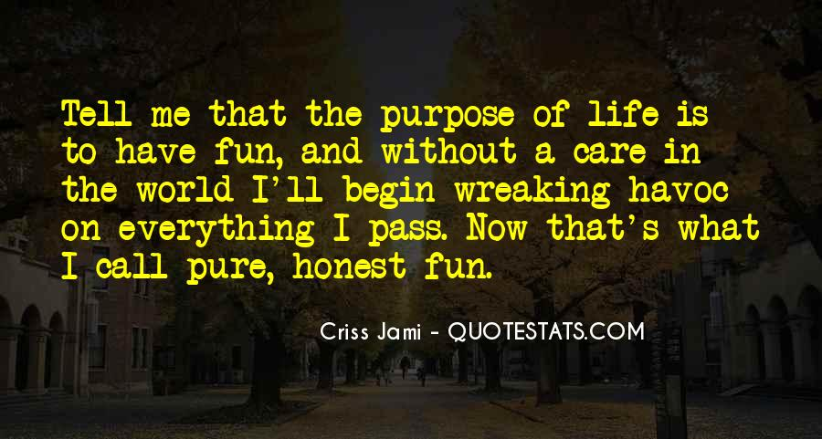What Is The Purpose Of Life Quotes #949257