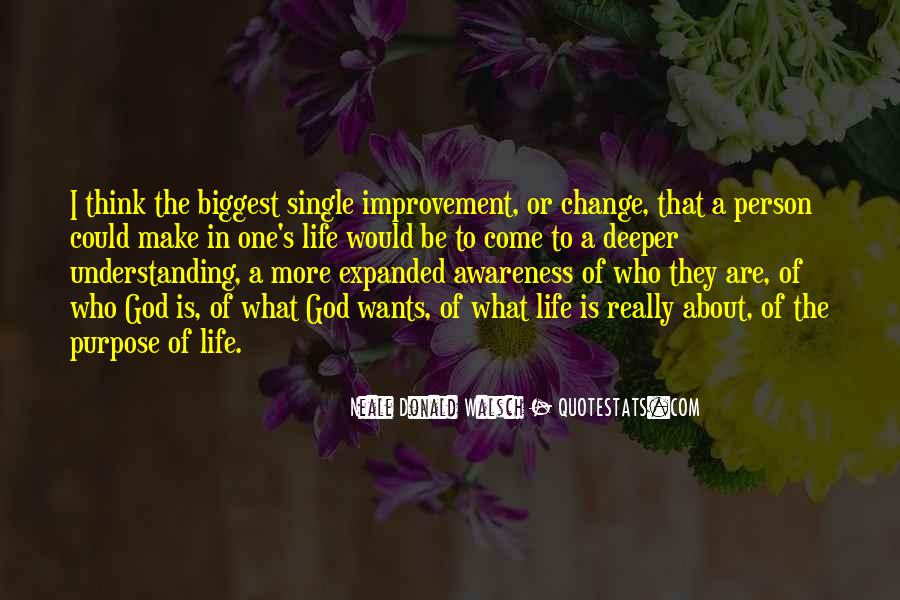 What Is The Purpose Of Life Quotes #963259