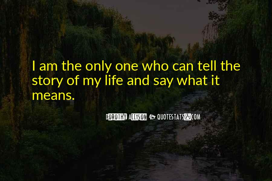 What Life Means Quotes #167508