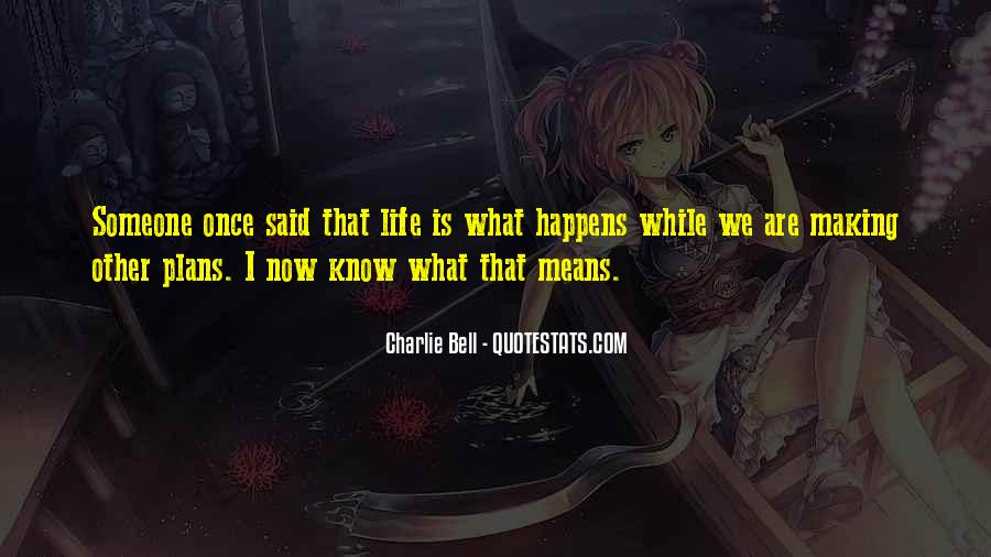 What Life Means Quotes #441760