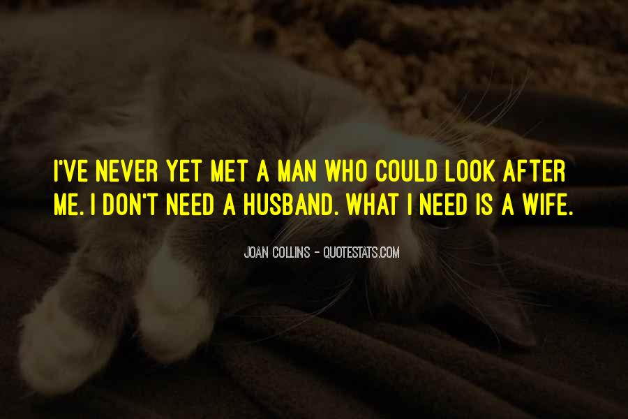 What Man Need Quotes #1020226