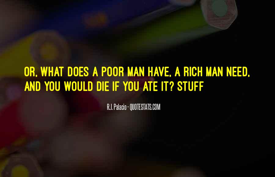 What Man Need Quotes #319668