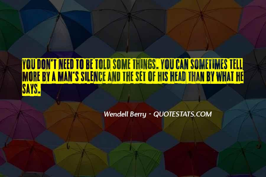 What Man Need Quotes #648300