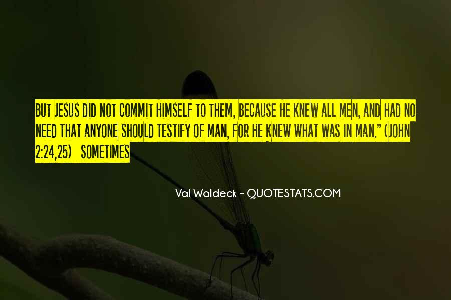 What Man Need Quotes #673578