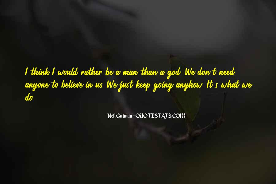 What Man Need Quotes #7392