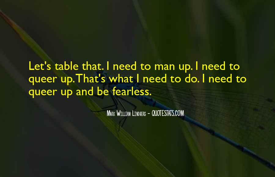 What Man Need Quotes #768982