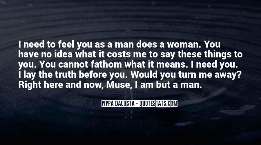 What Man Need Quotes #934399
