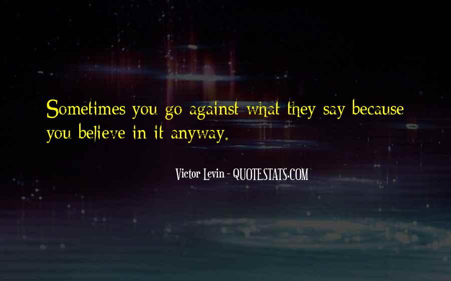 What Say You Quotes #18609