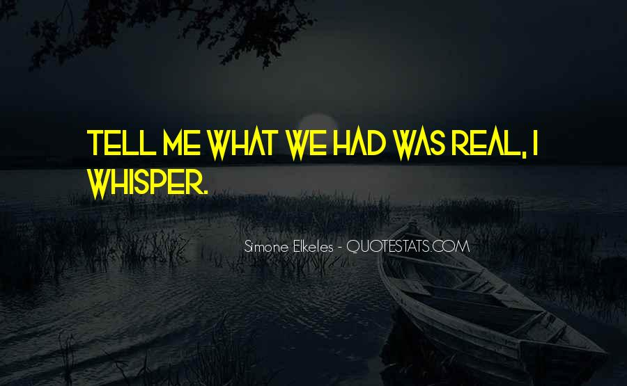 What We Had Was Real Quotes #1697543
