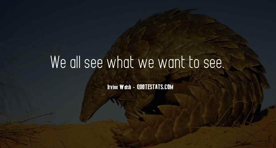 What We Want To See Quotes #343006