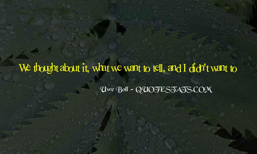What We Want To See Quotes #373233
