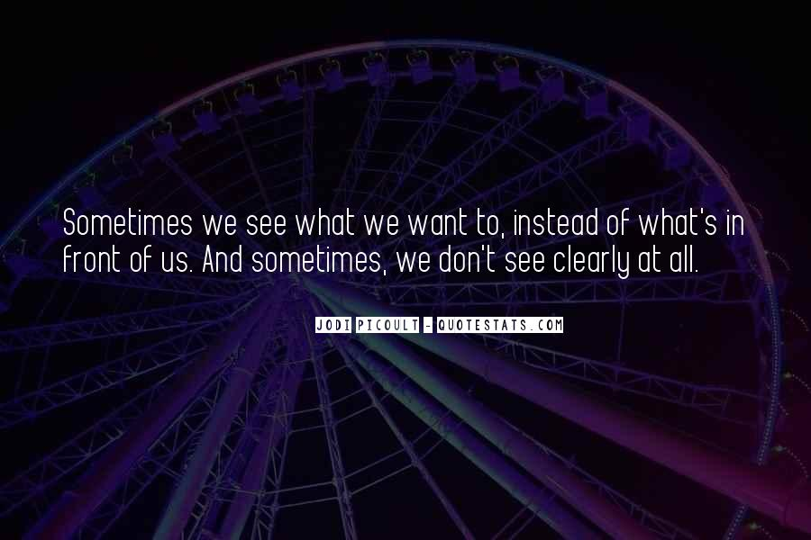 What We Want To See Quotes #418966