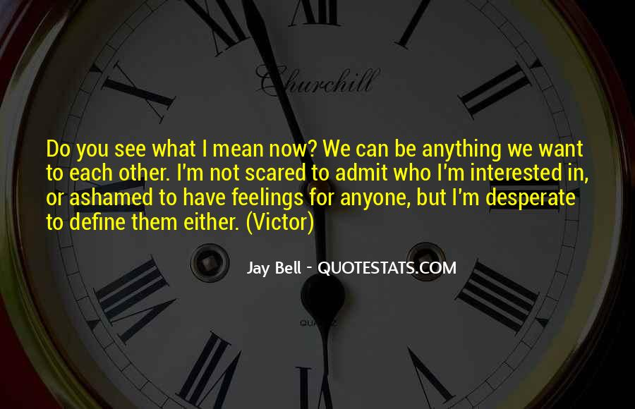 What We Want To See Quotes #92299