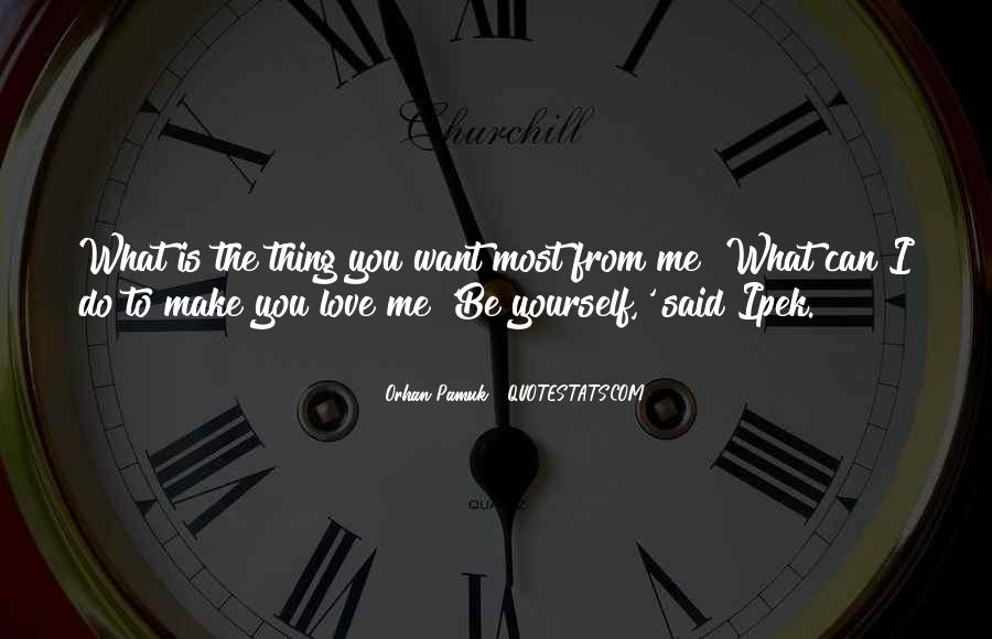 What You Do To Me Love Quotes #680167