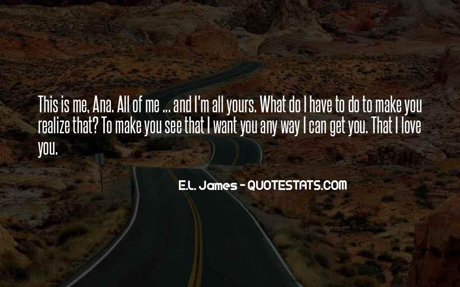 What You Do To Me Love Quotes #704713