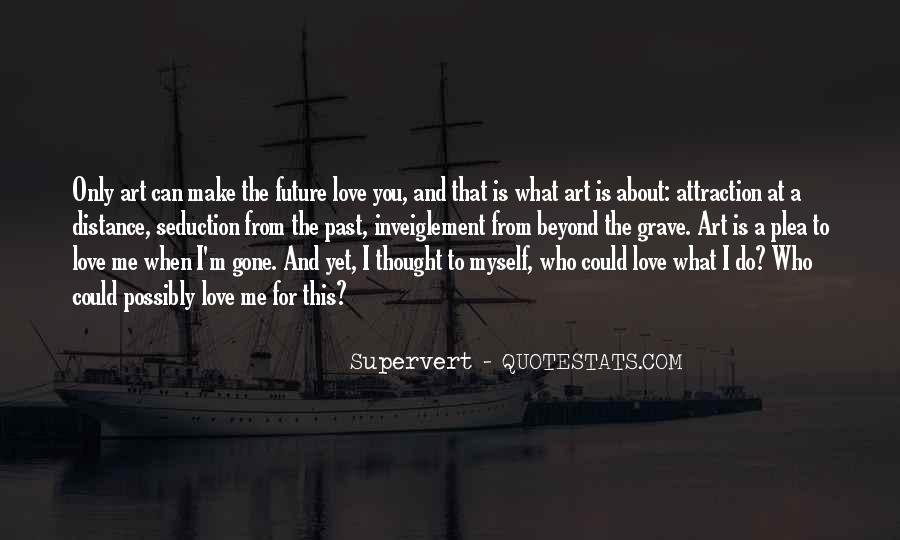 What You Do To Me Love Quotes #73887