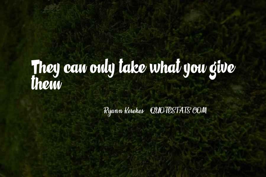 What You Give Quotes #20757