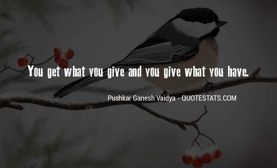 What You Give Quotes #24761