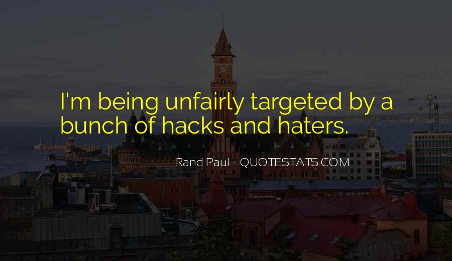 Quotes About Unfairly #705023
