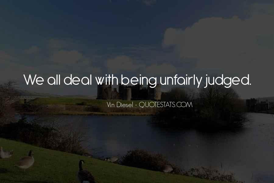 Quotes About Unfairly #798950