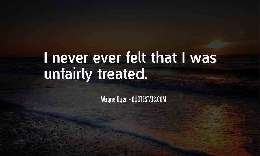 Quotes About Unfairly #928150
