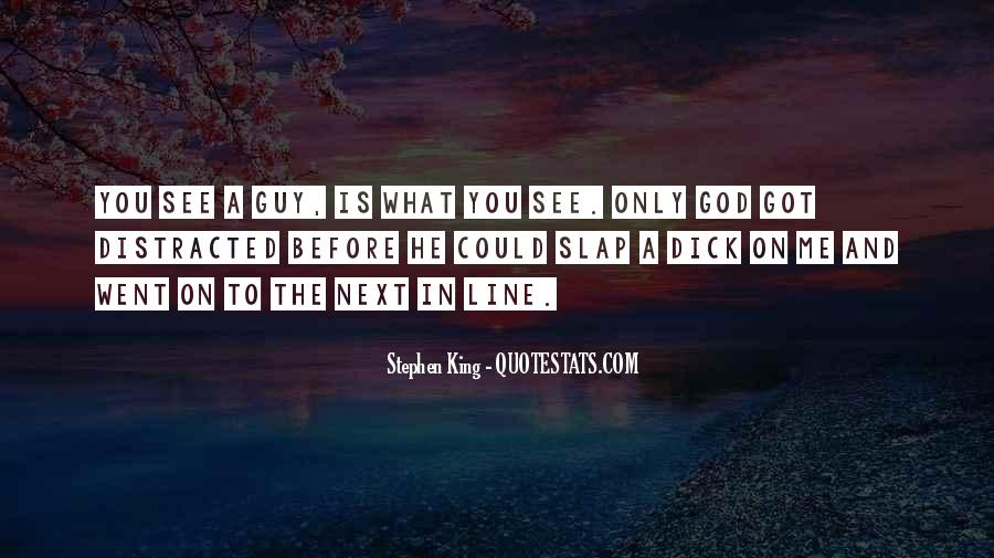 What You See In Me Quotes #201987