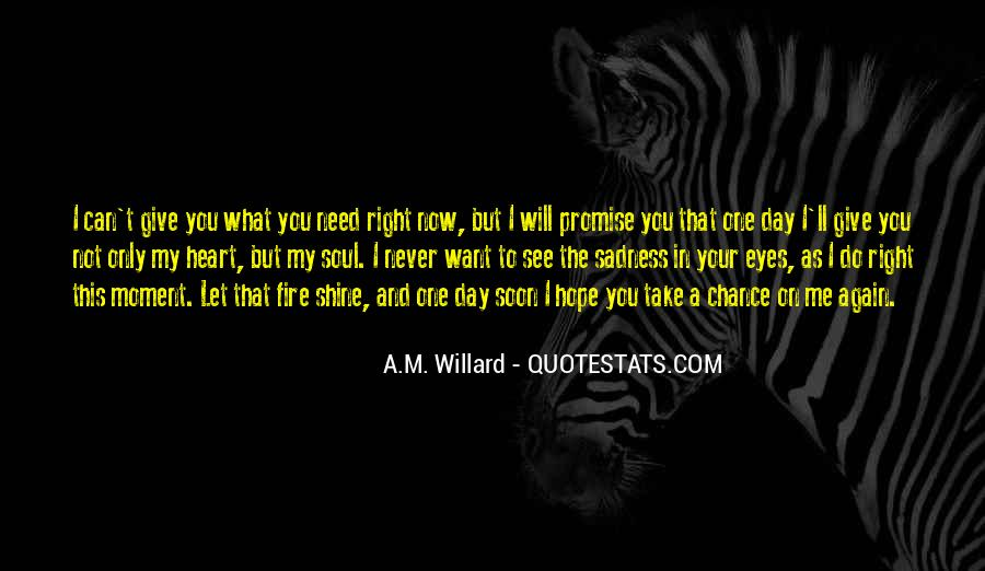 What You See In Me Quotes #325276