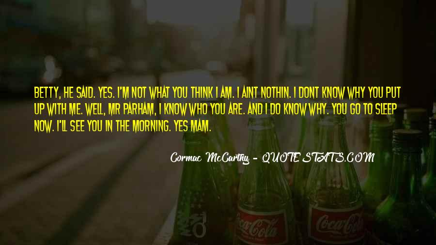 What You See In Me Quotes #683176