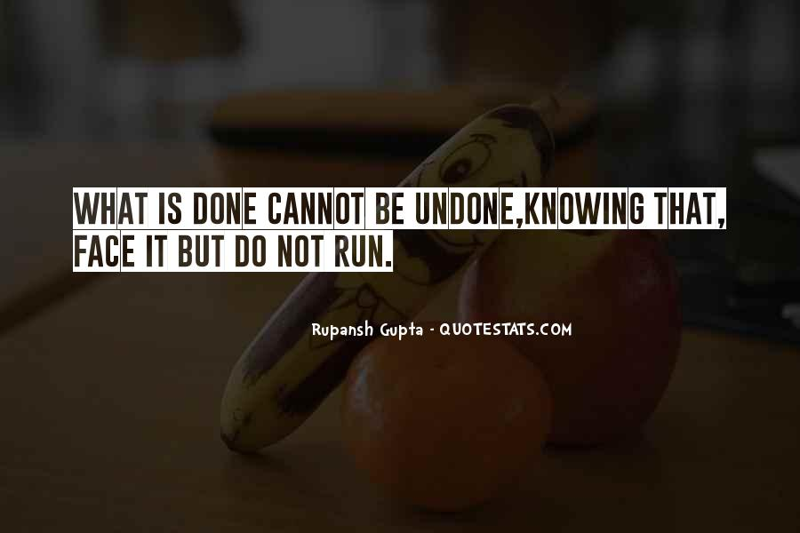 What's Done Cannot Be Undone Quotes #1804207
