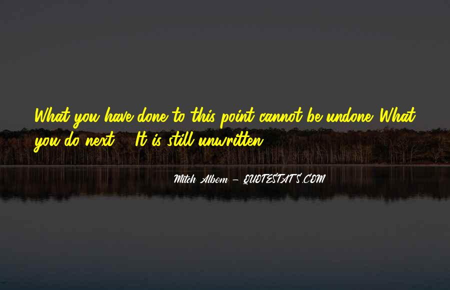 What's Done Cannot Be Undone Quotes #257654