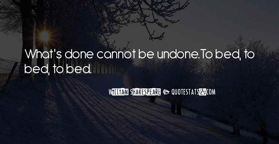 What's Done Cannot Be Undone Quotes #419245