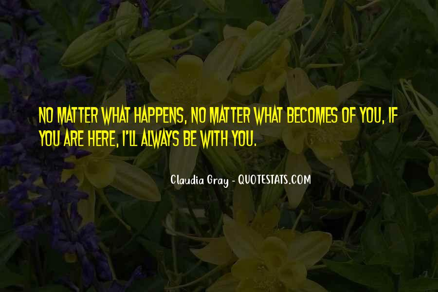 Whatever Happens I Ll Always Love You Quotes #608748