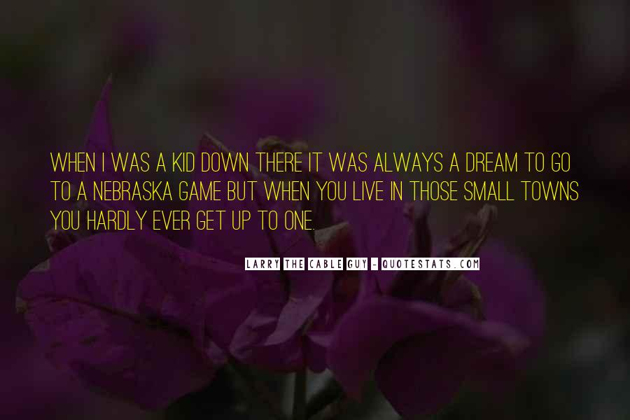 When I Was Small Kid Quotes #1054467