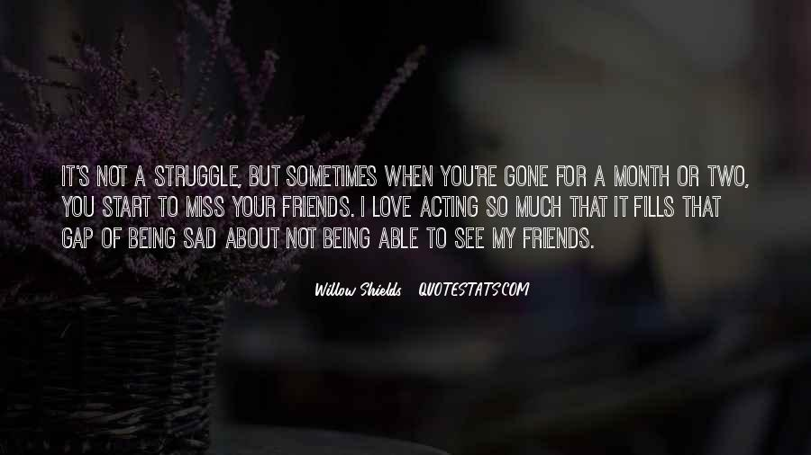 When I'm Gone Sad Quotes #1184828