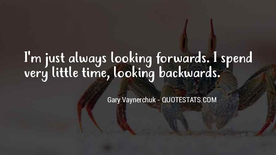 Quotes About Looking Backwards #1108485