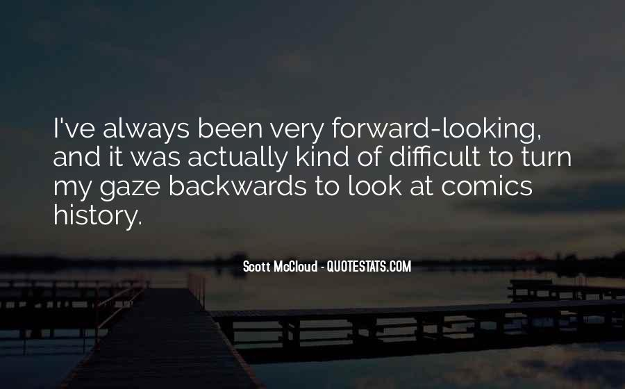 Quotes About Looking Backwards #1167575