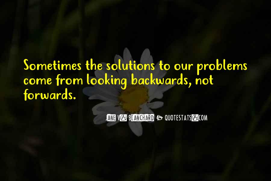 Quotes About Looking Backwards #129456