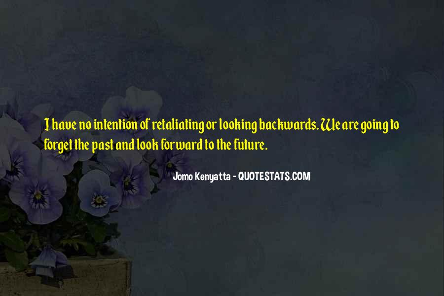 Quotes About Looking Backwards #1508614