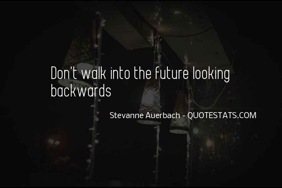 Quotes About Looking Backwards #1611775