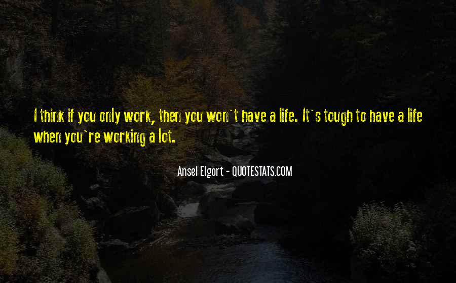 When Life Gets Too Tough Quotes #109786