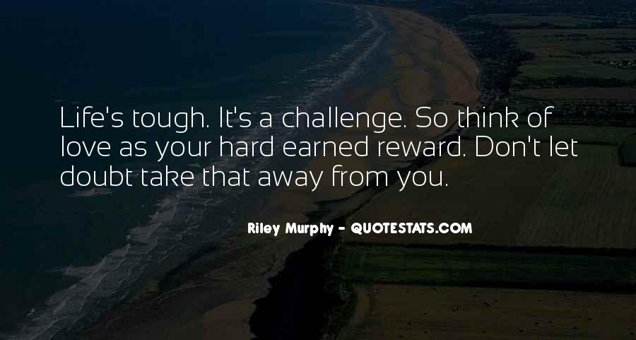 When Life Gets Too Tough Quotes #18711