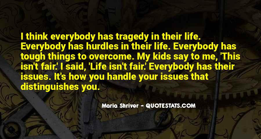 When Life Gets Too Tough Quotes #27288