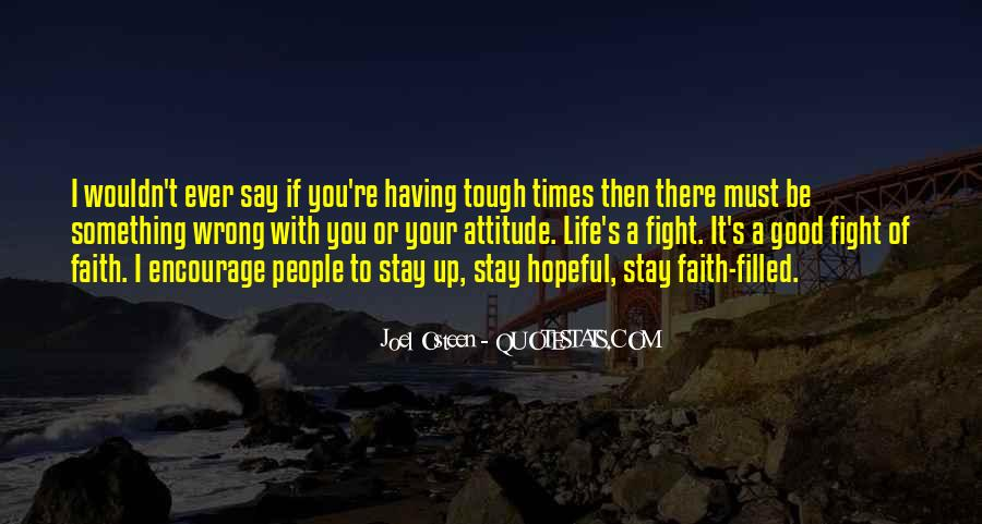 When Life Gets Too Tough Quotes #39702