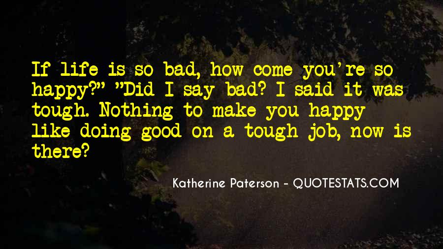 When Life Gets Too Tough Quotes #48928