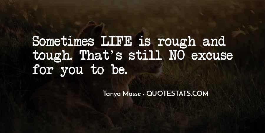 When Life Gets Too Tough Quotes #86127