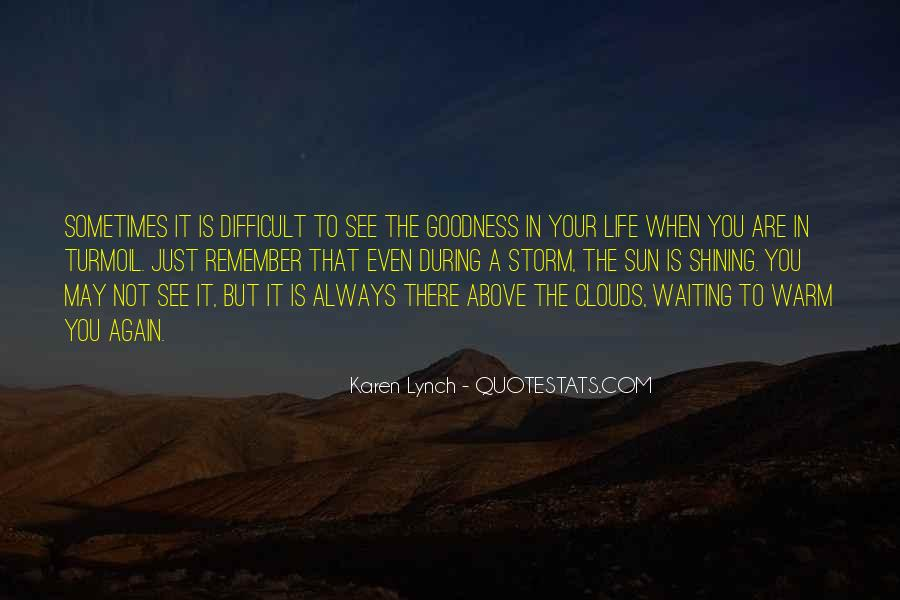 When Life Is Difficult Quotes #1411689